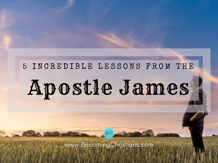 5 Incredible Lessons from the Life of the Apostle James, Son of Zebedee