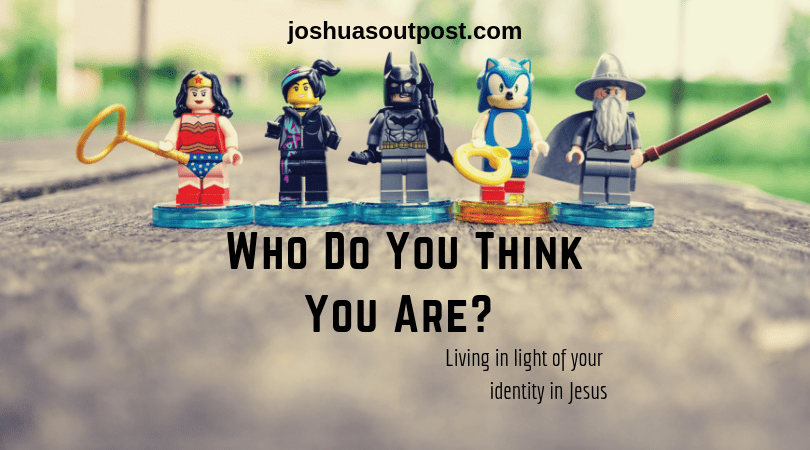 Living in light of your identity in Jesus