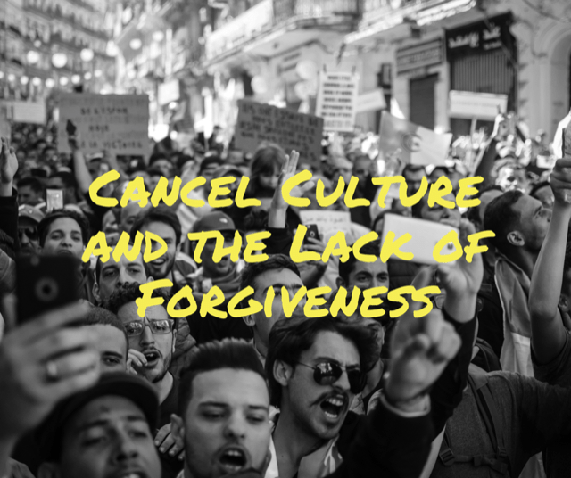 Cancel Culture and the Lack of Forgiveness