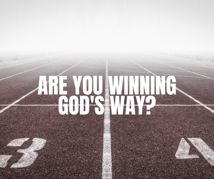 Are You Winning God's Way?