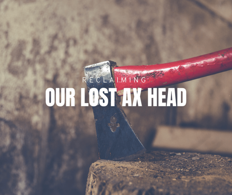 Reclaiming Our Lost Ax Head