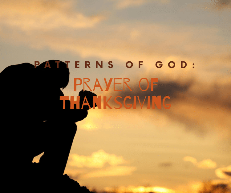 Patterns of God: Prayer of Thanksgiving