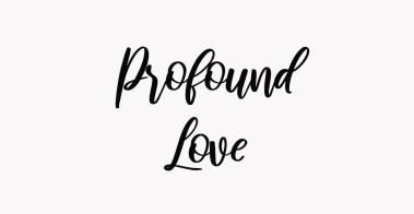 profound love