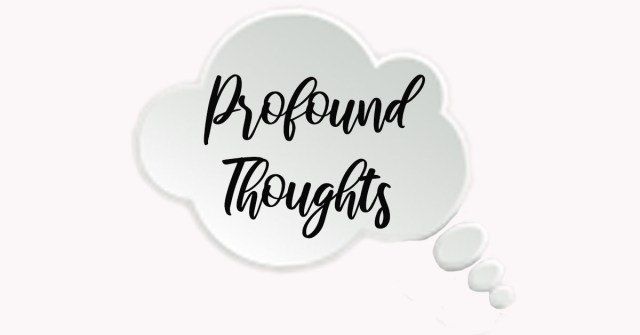 profound love, profound thoughts