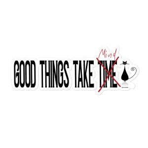 meditation, the mind, good things take time, manifesting