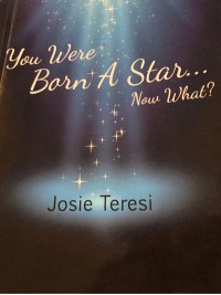 You Were Born a Star... Now What?