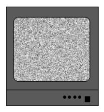 Televisões antigas, chuviscos irritantes.