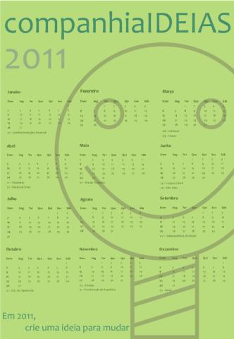 Calendário Companhia Ideias 2011. Aguardem a versão 2012.