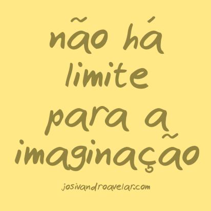 Limite para a imaginação.