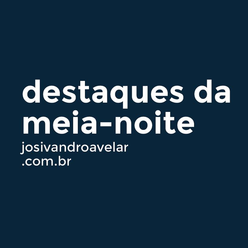 DESTAQUES DE UMA MEIA-NOITE CHUVOSA DE DEZEMBRO