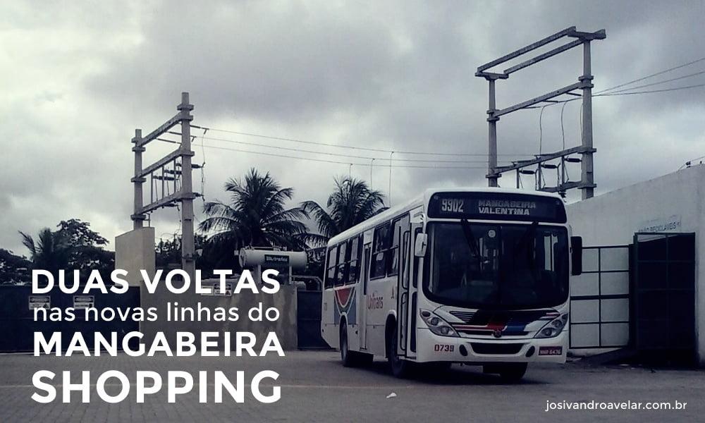 DUAS VOLTAS NAS NOVAS LINHAS DO MANGABEIRA SHOPPING