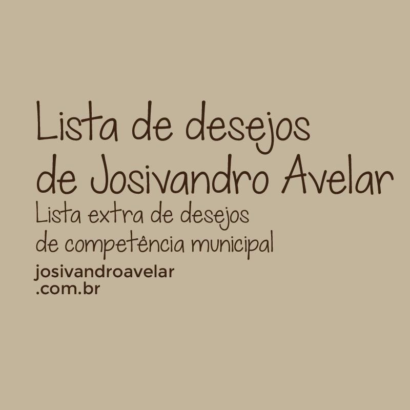 TERCEIRA LISTA DE DESEJOS DE JOSIVANDRO AVELAR 2016-2020