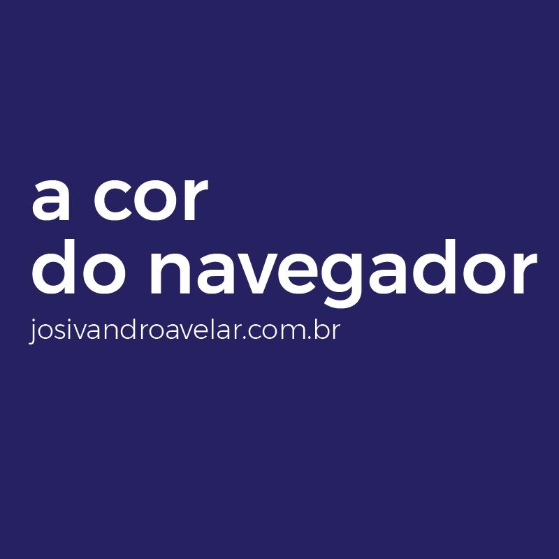 A COR DO NAVEGADOR