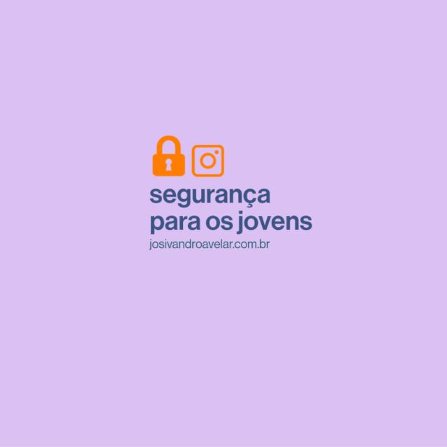 Segurança para os jovens no Instagram