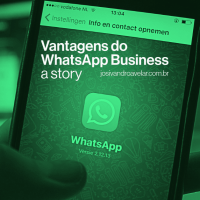 As vantagens do WhatsApp Business - a story