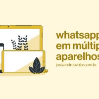 WhatsApp em múltiplos aparelhos liberado para todos - ainda em beta