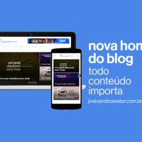 A nova home do blog - porque todo conteúdo importa