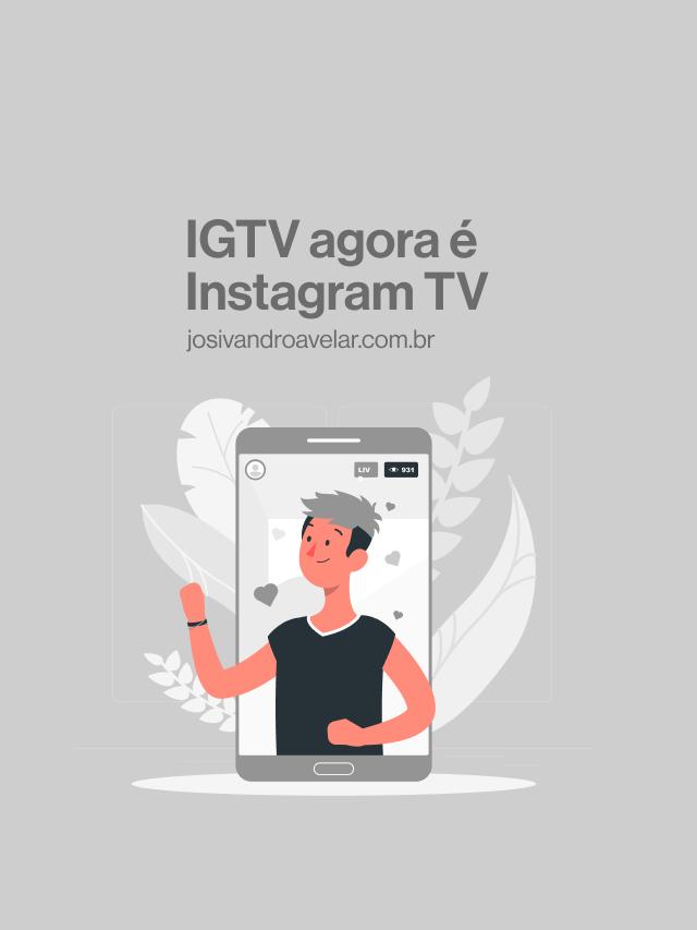 IGTV agora é Instagram TV