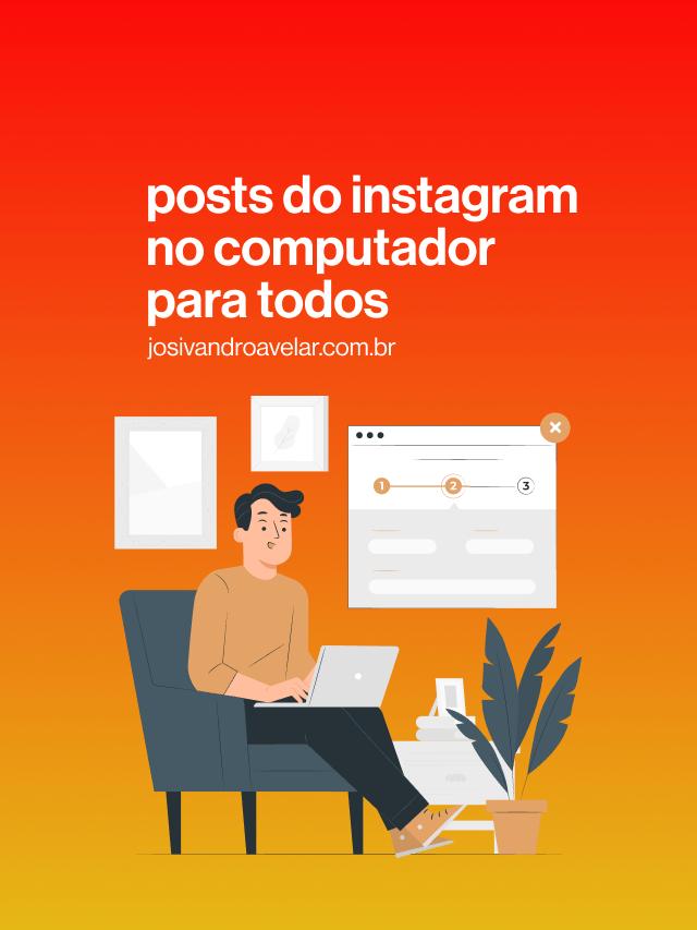 Posts no Instagram no computador para todos