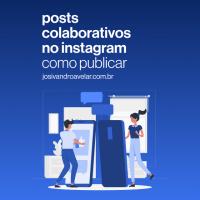 Como publicar posts colaborativos no Instagram