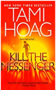 Cover for Kill The Messenger by Tami Hoag