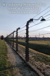 Here's the story of our sobering Memorial Day at Flossenbürg concentration camp. #concentration camp #memorial day #sacrifice
