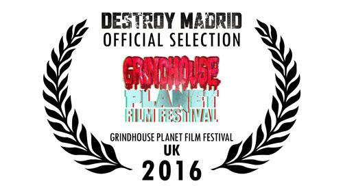 DestroyMadrid Shortfilm JosebaAlfaro Festivals GRINDHOUSE FILM FESTIVAL 2016