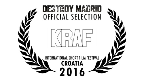 DestroyMadrid Shortfilm JosebaAlfaro Festivals KRAF FILM FESTIVAL 2016