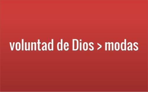 Voluntad de Dios > Modas