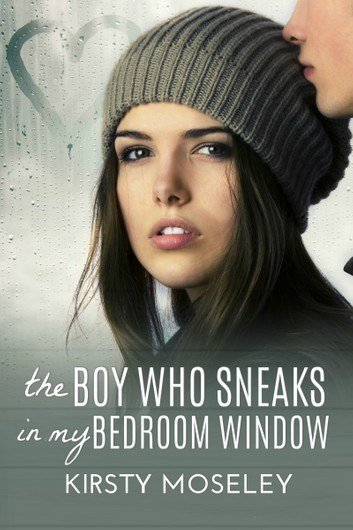 Best The Boy Who Sneaks In My Bedroom Window Ebook By Kirsty With Pictures