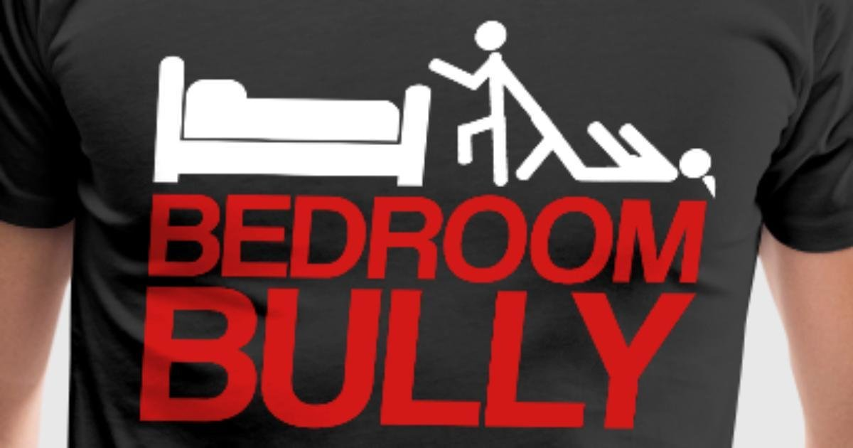 Best Bedroom Bully By Hattongraphics Spreadshirt With Pictures