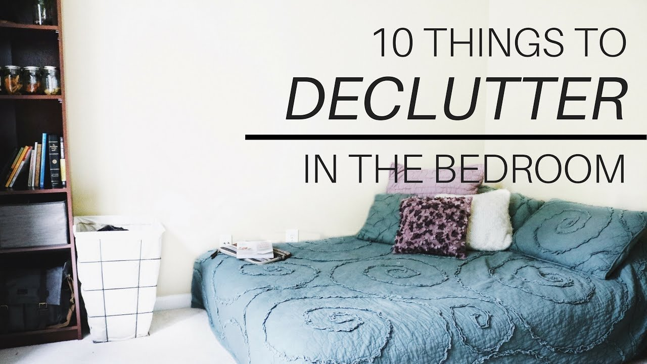 Best 10 Things To Declutter In Your Bedroom Minimalism And With Pictures