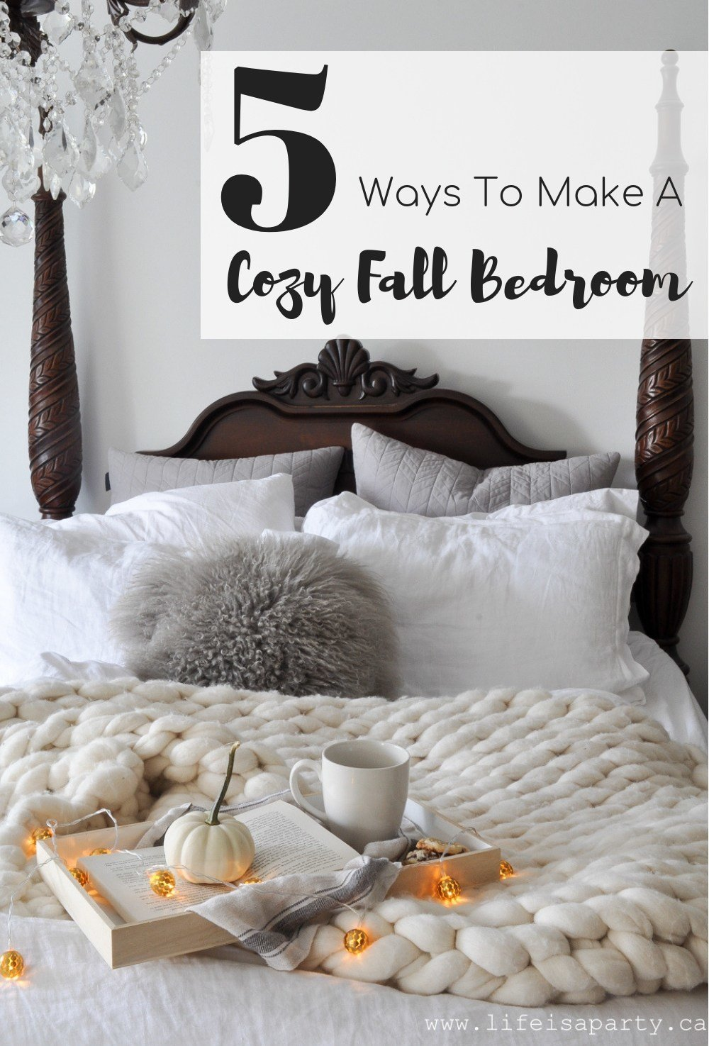 Best 5 Ways To Make A Cozy Fall Bedroom Life Is A Party With Pictures