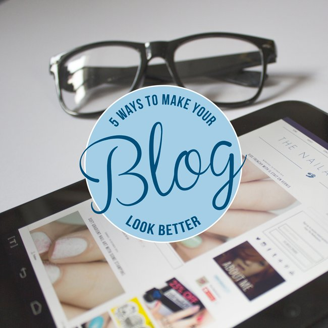Best 5 Easy Ways To Make Your Blog Look Better The With Pictures