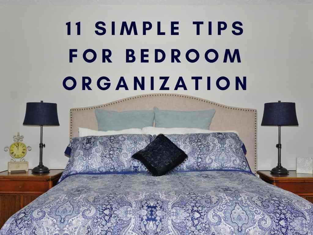 Best 11 Simple Tips For Bedroom Organization Heartwork Organizing Tips For Organizing Your Home With Pictures