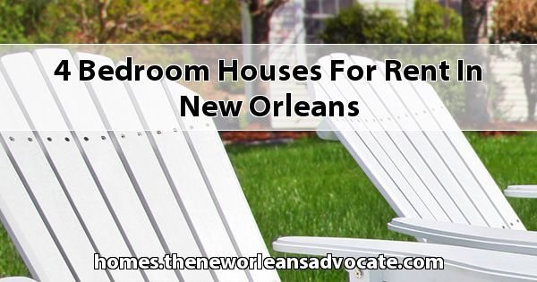 Best 4 Bedroom Houses For Rent In New Orleans With Pictures