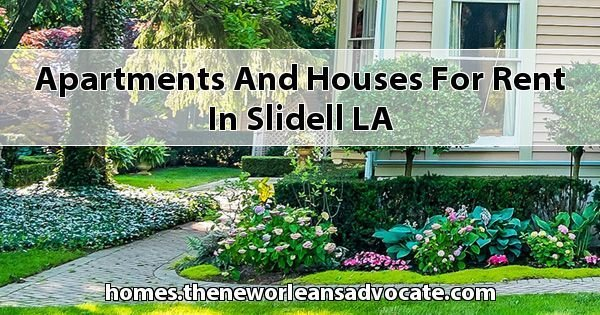 Best Apartments Houses For Rent In Slidell La With Pictures