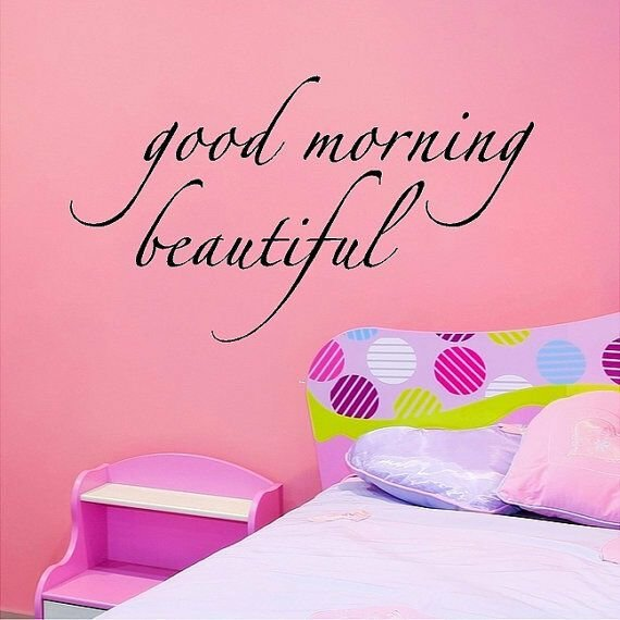 Best Good Morning Beautiful Bedroom Wall Lettering Sayings With Pictures