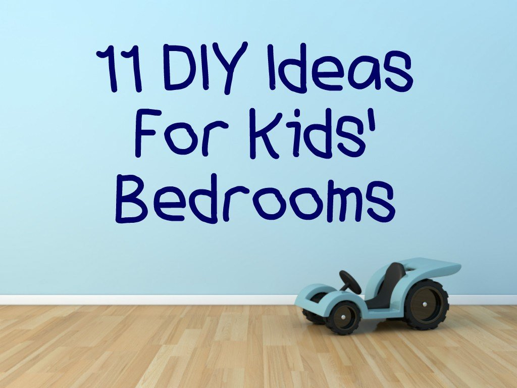 Best 11 Diy Ideas For Kids Bedrooms With Pictures