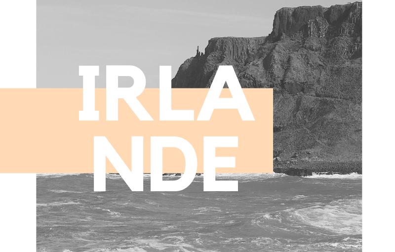 #VOYAGE | JE PARS A LA DÉCOUVERTE DE L'IRLANDE !