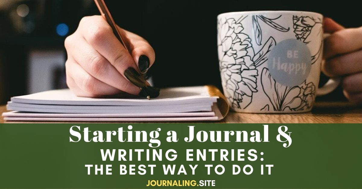 Starting A Journal And Writing Entries The Best Way To Do It