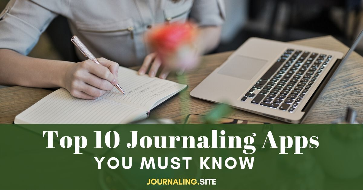 Top 10 Journaling Apps You Must Know