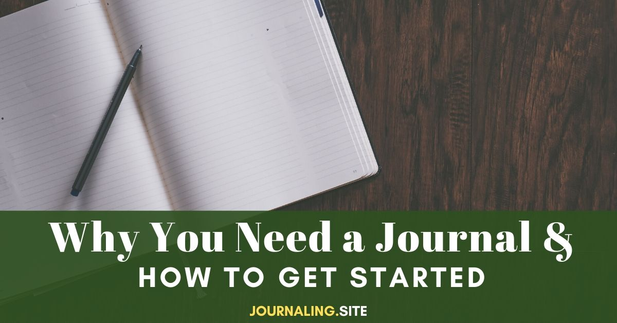 Why You Need A Journal And How To Get Started