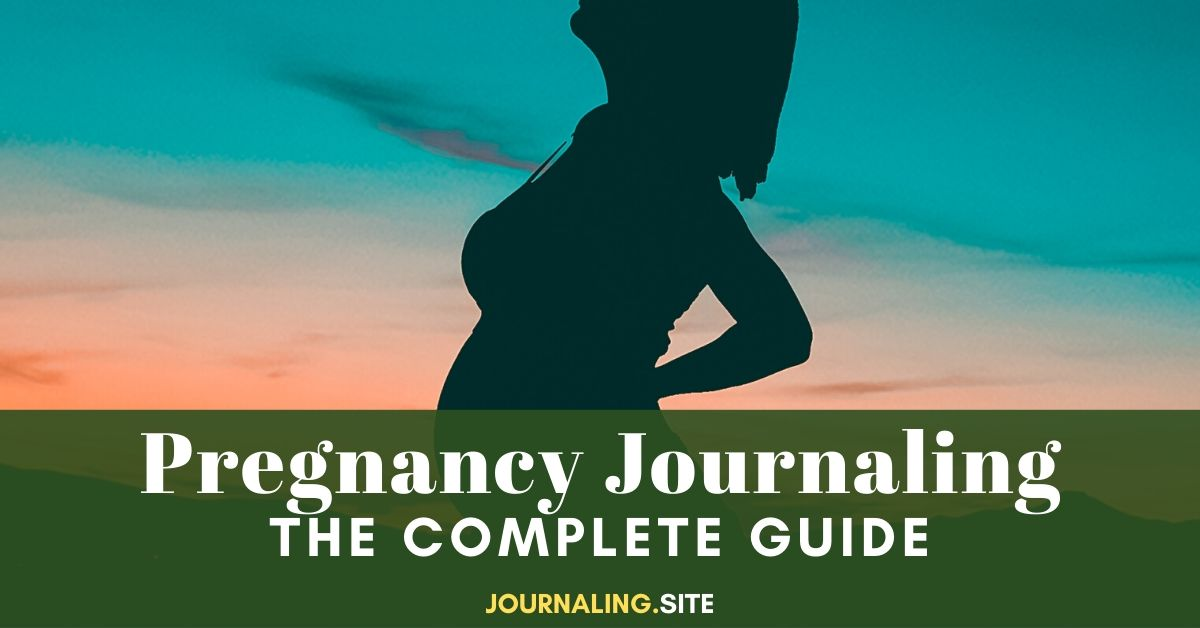 Pregnancy Journaling The Complete Guide