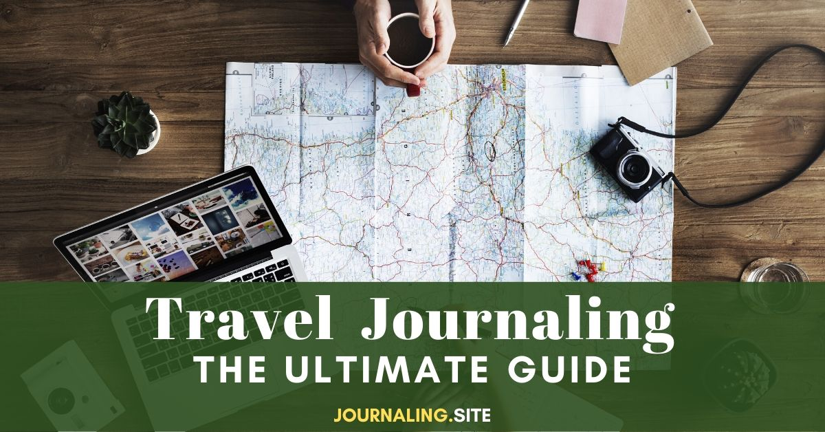 Ultimate Guide To Travel Journaling