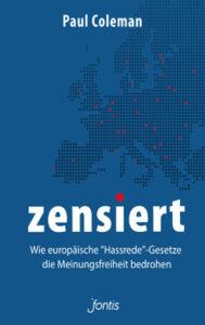 Paul Coleman - zensiert - Wie europäische Hassrede-Gesetze die Meinungsfreiheit bedrohen - Kopp Verlag 18,00 Euro