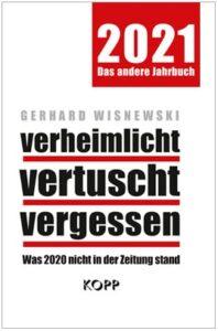Gerhard Wisnewski - verheimlicht - vertuscht - vergessen 2021 - Kopp Verlag 14,99 Euro