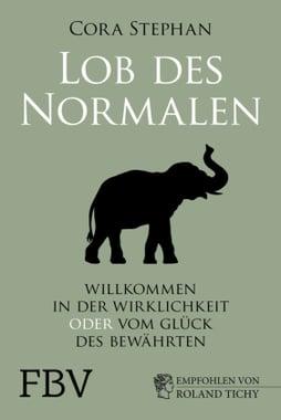 Buch Dr. Cora Stephan - Lob des Normalen - Willkommen in der Wirklichkeit oder vom Glück des Bewährten - Kopp Verlag - 16,99 Euro