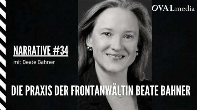 Narrative #34: Die Praxis der Frontanwältin Beate Bahner, Fachanwältin für Medizinrecht