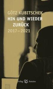 Götz Kubitschek - Hin und wieder zurück - Unterstützen Sie jouwatch und erwerben das Buch beim Kopp Verlag - 19,00 Euro
